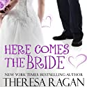 Here Comes the Bride Audiobook by Theresa Regan Narrated by Carol Monda