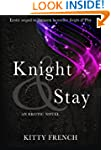 Knight and Stay ((Erotic Romance Seri...