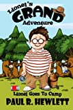 img - for Lionel's Grand Adventure, book 3: Lionel Goes to Camp (kids book - children's book - kids adventure book - kids books that are funny) book / textbook / text book