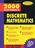 img - for 2000 Solved Problems in Discrete Mathematics [Paperback] [1991] (Author) Seymour Lipschutz book / textbook / text book