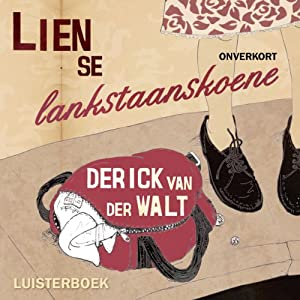Lien se lankstaanskoene [Lien's Long Standing Shoes] Audiobook