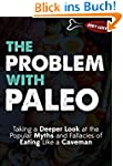The Problem with Paleo: Taking a Deep...