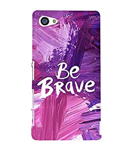 Be Brave Cute Fashion 3D Hard Polycarbonate Designer Back Case Cover for Sony Xperia Z5 Compact :: Sony Xperia Z5 Mini