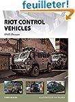 Riot Control Vehicles: 1945-Present
