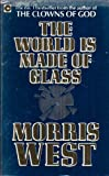 The World is Made of Glass (Coronet Books) (0340347104) by Morris West