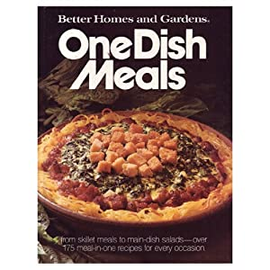 Better Homes And Gardens One Dish Meals Better Homes And