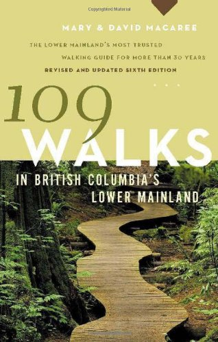 109 Walks in British Columbia's Lower Mainland (Greystone Guides)