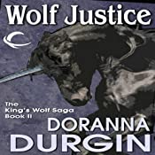 Wolf Justice: King's Wolf, Book 2 | Doranna Durgin