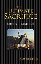 The Ultimate Sacrifice Studies in Genesis 22