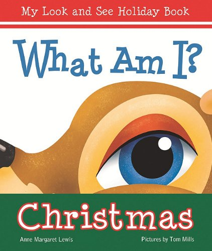 What am I? Christmas (My Look and See Holiday Book)
