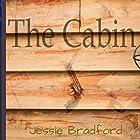 The Cabin Hörbuch von Jessie Bradford Gesprochen von: Fred Theodore Fadick III