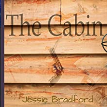 The Cabin Audiobook by Jessie Bradford Narrated by Fred Theodore Fadick III