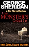 The Monster's Cradle (A Tim Pierce Mystery Book 1)