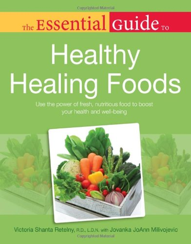 The Essential Guide To Healthy Healing Foods (Essential Guides)