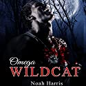 Omega Wildcat: M/M Werewolf Romance Audiobook by Noah Harris Narrated by Nikki Diamond