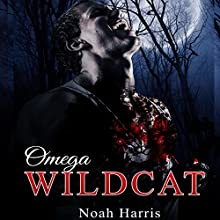 Omega Wildcat: M/M Werewolf Romance (       UNABRIDGED) by Noah Harris Narrated by Nikki Diamond