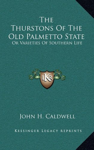 The Thurstons of the Old Palmetto State: Or Varieties of Southern Life