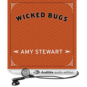 Wicked Bugs: The Louse That Conquered Napoleon's Army and Other Diabolical Insects (Unabridged)