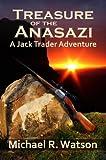 Treasure of the Anasazi (A Jack Trader Adventure Book 2)