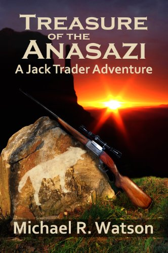 Book: Treasure of the Anasazi (A Jack Trader Adventure) by Michael R. Watson
