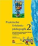 Image of Praktische Erlebnispädagogik 2: Neue Sammlung handluungsorientierter Übungen für Seminar und Training - Band 2