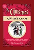 Christmas on the Farm: A Collection of Favorite Recipes, Stories, Gift Ideas, and Decorating Tips from The Farmers Wife