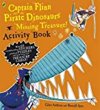 Giles Andreae Captain Flinn and the Pirate Dinosaurs - Missing Treasure! Activity Book (Captain Flinn/Pirate Dinosaurs)
