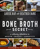 img - for Bone Broth Secret: A Culinary Adventure in Health, Beauty, and Longevity book / textbook / text book