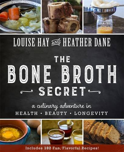 Bone Broth Secret: A Culinary Adventure in Health, Beauty, and Longevity