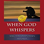 When God Whispers: Will You Listen When He Calls... | Law Payne