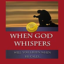 When God Whispers: Will You Listen When He Calls... (       UNABRIDGED) by Law Payne Narrated by DeVoice