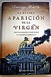 img - for LA ULTIMA APARICION DE LA VIRGEN.  HA LLEGADO EL FINAL PARA LA IGLESIA CATOLICA? book / textbook / text book