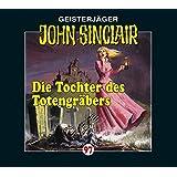 John Sinclair-Folge 97: Die Tochter des Totengräbers