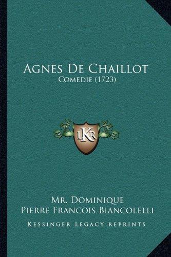 Agnes de Chaillot: Comedie (1723)