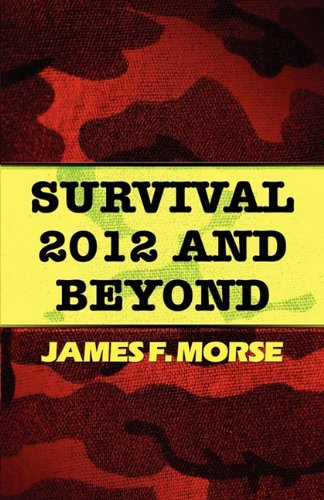 Survival 2012 and Beyond