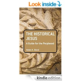 Historical Jesus: A Guide for the Perplexed (Guides for the Perplexed)