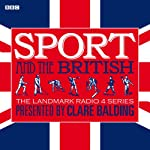 Sport and the British | Clare Balding