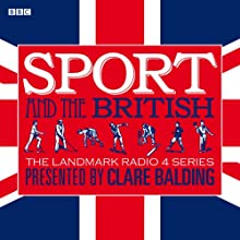 Sport and the British  by Clare Balding Narrated by Clare Balding