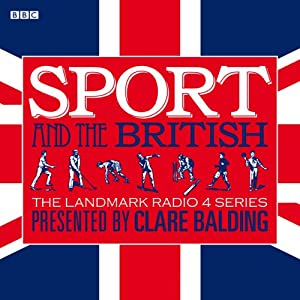 Sport and the British | [Clare Balding]