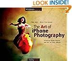 The Art of iPhone Photography: Creati...