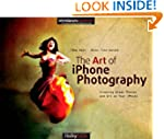 The Art of iPhone Photography: Creati...