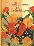 Häkelblumen & Früchte: Farbige Häkelschriften - Grundkurs Häkelblumen