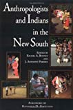 img - for Anthropologists and Indians in the New South (Contemporary American Indians) book / textbook / text book