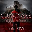Guardians: The Triplex: The Guardians Series, Book 4 Audiobook by Lola StVil Narrated by Jennifer O'Donnell, Adam Chase