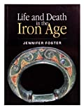 Life and Death in the Iron Age (paperback)