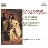 Marais & Sainte-Colombe: The Greatest Masterworks