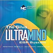 The Silva Ultramind ESP System  by Michael Wickett, Ed Bernd, Jose Luis Romero, JoNell Lytle Narrated by Michael Wickett, Ed Bernd, Jose Luis Romero, JoNell Lytle