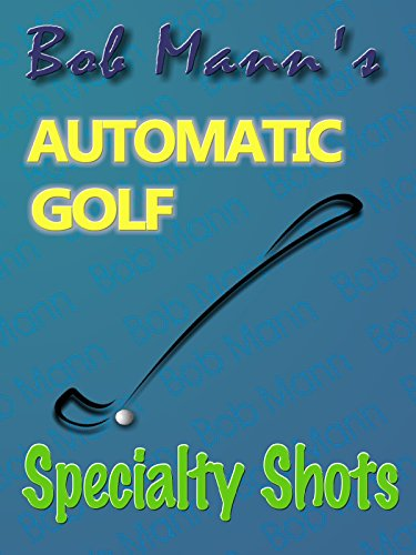 bob-manns-automatic-golf-specialty-shots
