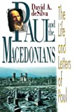 Paul and the Macedonians: The Life and Letters of Paul