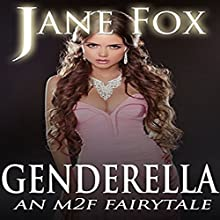 Genderella: An M2F Fairytale Audiobook by Jane Fox Narrated by Marcus M. Wilde